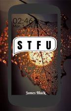 STFU (Shut The Fuck Up) by Roiben