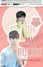 oh, my police(oneshoot) by min_cheonsa