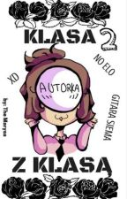 Klasa Z Klasą 2 ✔ by TheMarysa