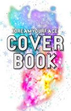 Cover Book [ Ouvert ! ] by IDreamYourFace
