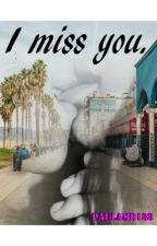 I miss you by paulamb188