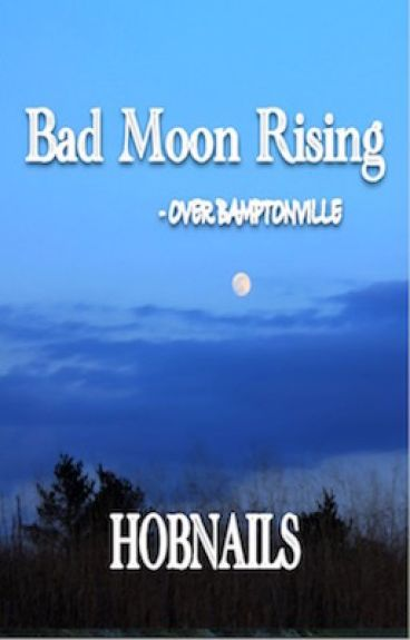 BAD MOON RISING by Hobnails