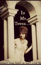 In My Tower . . . by Marilyngirl