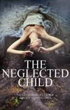 The Neglected Child by JustCallMeGloria