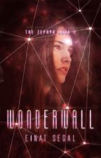 Wonderwall - The Zephyr Book 2 - ON HOLD by EinatSegal