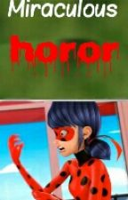 Miraculous - Horor story  by Fan-Miracle