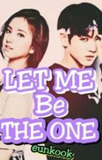 Let me be the one[BOOK 1 || Eunkook] by 04Valentine