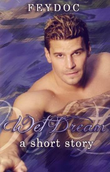 Wet Dream - a short story