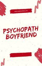 PSYCHOPATH BOYFRIEND  by Rindyatr