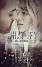 What if? by Anna_Dziedzic