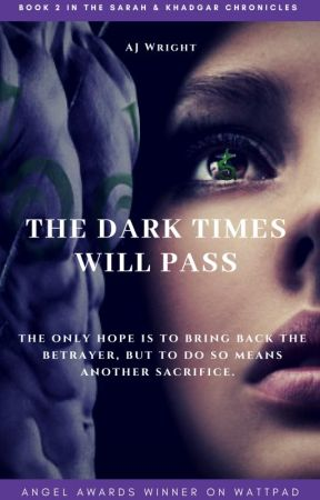 The Dark Times Will Pass -  Book 2 by NightElflady