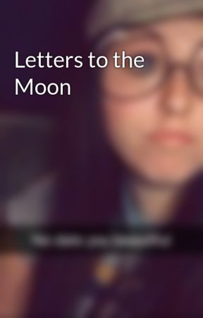 Letters to the Moon by it_will_be_okay_