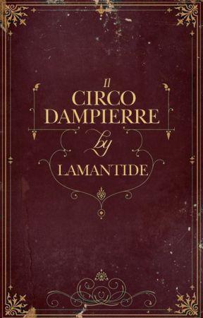 Il Circo Dampierre by LaMantide