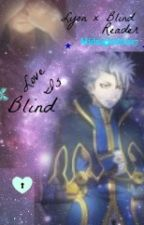 Love Is Blind {Lyon x Blind Reader} by MidnightStars7