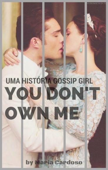 You don't own me - Uma historia Gossip Girl