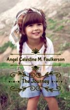 Angel Celestine M. Faulkerson: The Journey by DeiCatada1022