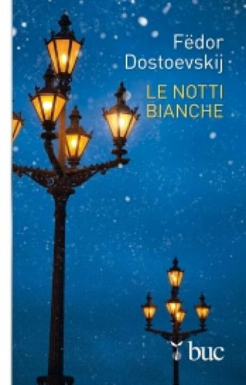 Le Notti Bianche - Fedor Dostoevskij