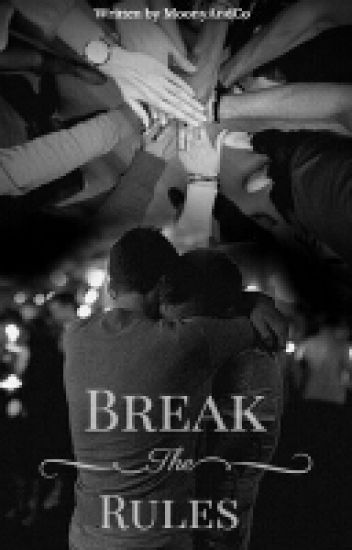 Break The Rules [BxB] [Officiel]