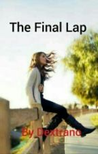 The Final Lap. by dextrano