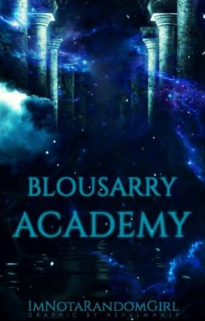 School Of Wizards And Witches: Blousarry Academy ||ON-HOLD|| by ImNotaRandomGirl
