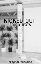 kicked out ;; emon texts by redpaperscorpion