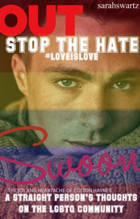 STOP THE HATE: A STRAIGHT PERSON'S THOUGHTS ON THE LGBTQ COMMUNITY by SarahSwartz