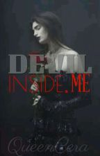 The Devil Inside Me by _QueenCera