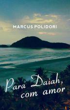 Para Daiah, com amor by MarcusPolidori