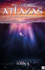 Atlazas - A la Découverte d'un nouveau Monde (Tome 1) by PoppeyMimi