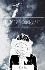 Boldogság, Bolondság? by Akita-Haru