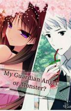 My Guardian Angel...Or Monster? by MxdnightBxnn