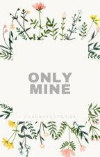 Only mine! by ChanBaekStories