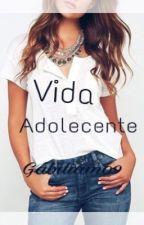 Vida Adolescente by gabiliam09