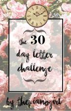 The 30 Day Letter Challenge by ThePianoGirl