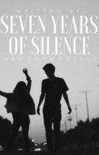 7 years of silence by aaanonymoussss