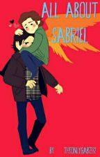 All About Sabriel - One-shots by TheOnlyGabz332