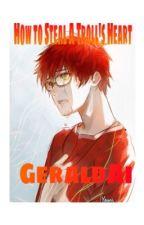 Stealing a Troll's Heart (SevenxReader) by GeraldAI