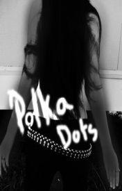 Polka Dots by RoseySquared