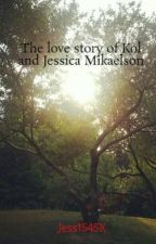 The Love Story Of Kol And Jessica Mikaelson. by Jess1545K