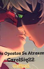 Os Opostos Se Atraem by CarolSiq22