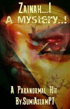 Zaina..... A Mystery....1 by SumiAslamPT