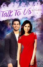 Talk To Us » Crossover TVD/TW (Elena&Derek) - Talk To Me 2. série by Tewulinka