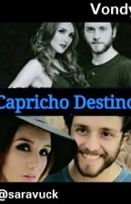 CAPRICHOSO DESTINO (Vondy) by saraojeeda