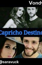 CAPRICHOSO DESTINO (Vondy) by saraojeeda