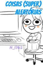Coisas aleatórias by N_1762