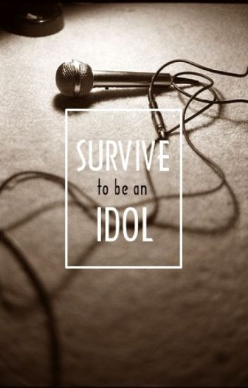 Survive to be an Idol [BTS FANFICTION]