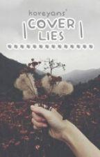 Cover Lies | Temp. Closed by laemyths