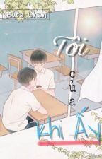 (Twoshot - Full) [ Đam Mỹ ] Tôi Của Khi Ấy.  by Buta-Chan