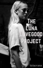 The Luna Lovegood Project  by tictacvana