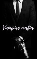 Vampire mafia✔ by Kleuska